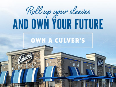 Roll up your sleeves and own your future - Own a Culver's